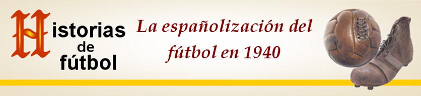 titular HF Espanolizacion futbol 1940
