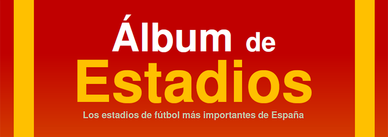 ver Album de Estadios La Futbolteca