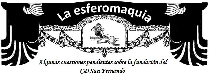 La Esferomaquia Cuestiones fundacion CD San Fernando