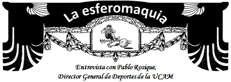 La esferomaquia Entrevista con Pablo Rosique titular