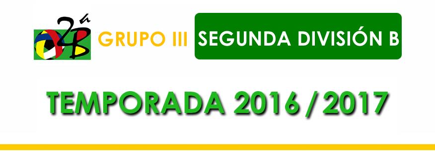 titular Segunda B grupo 3 2016-2017