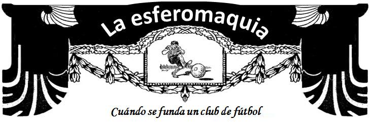 La Esferomaquia Cuando se funda un club de futbol titular