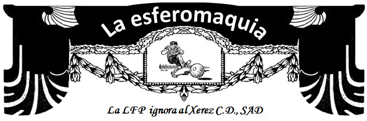 La esferomaquia La LFP ignora al Xerez CD titular