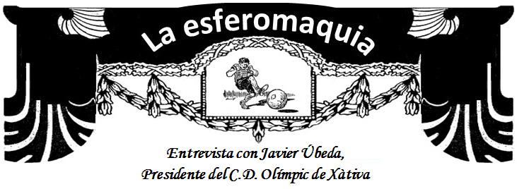 titular La esferomaquia Entrevista con Javier Ubeda