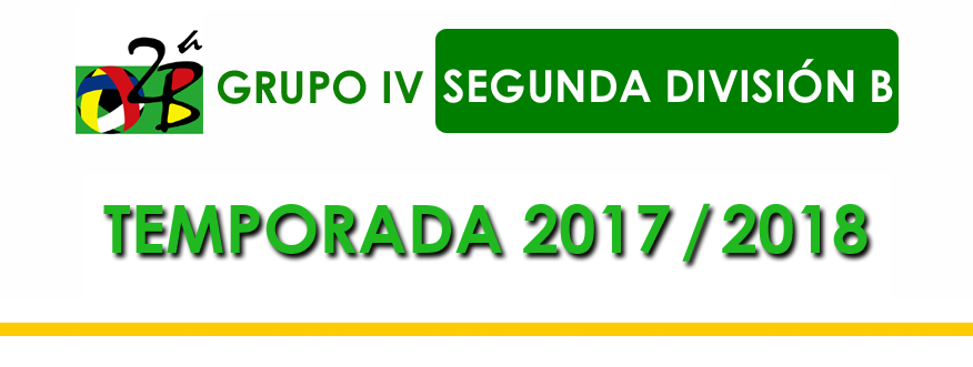 Segunda División B Grupo IV 2017/2018 :: La Futbolteca. Enciclopedia ...