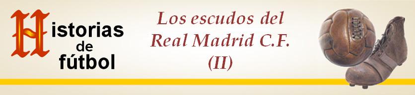 Titular HF Los escudos del Real Madrid CF (II Parte)