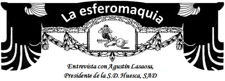 La Esferomaquia Entrevista con Agustin Lasoaosa